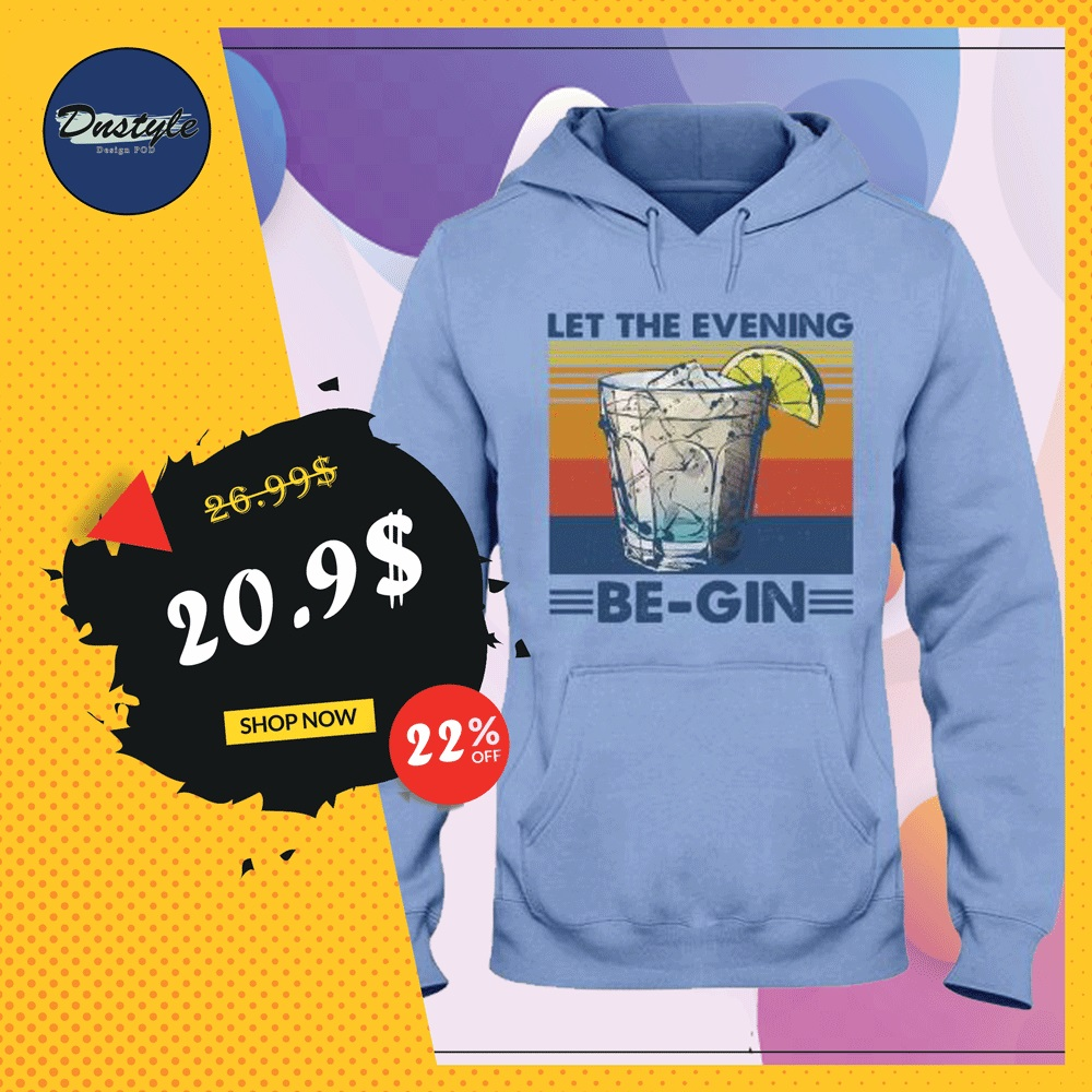 Let the evening be gin vintage hoodie