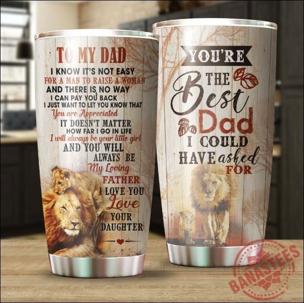 Lion you're the best dad i could have asked for tumbler