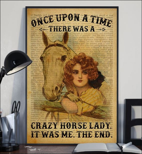 Once upon a time there was a crazy horse lady it was me the end poster 2