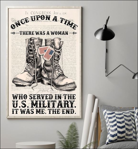 Once upon a time there was a woman who served in the US military it was me the end poster 2