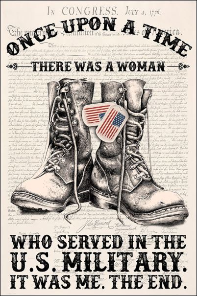 Once upon a time there was a woman who served in the US military it was me the end poster 3
