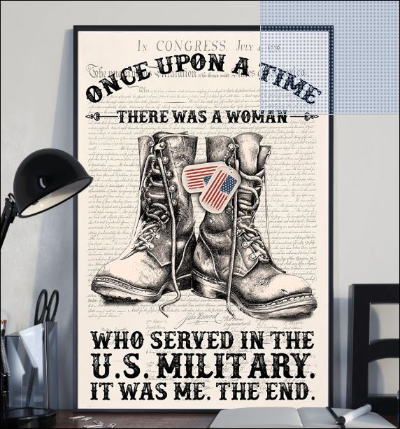 Once upon a time there was a woman who served in the US military it was me the end poster