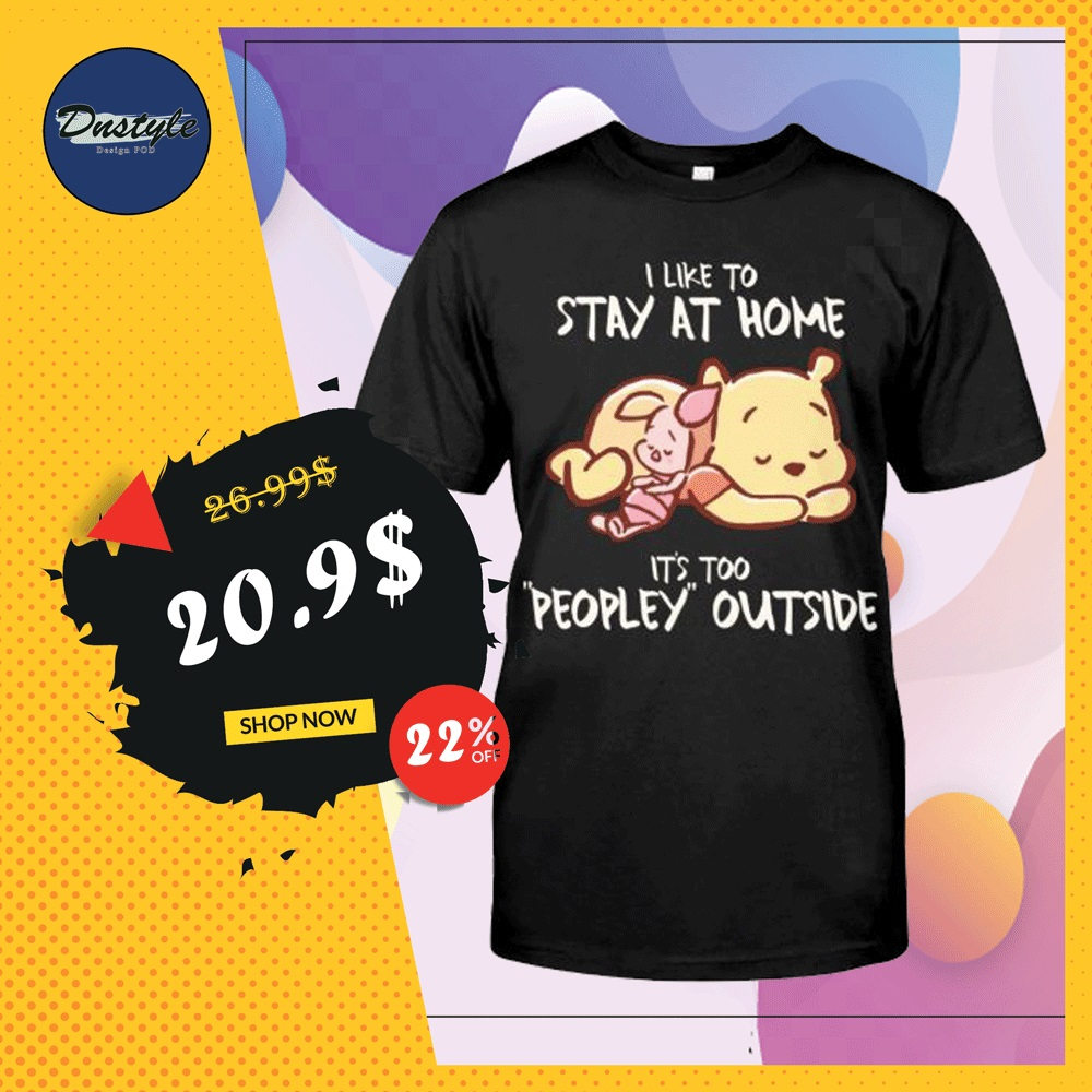 Pooh and Piglet i like to stay at home shirt