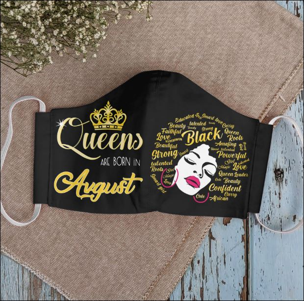 Queens are born in August face mask