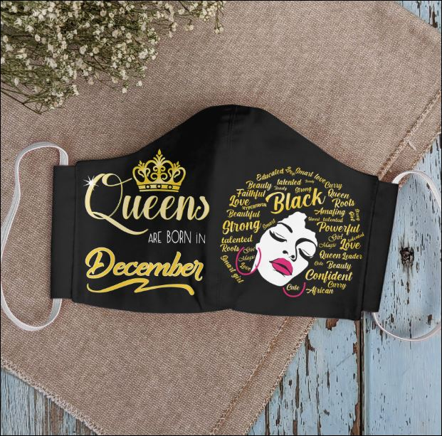 Queens are born in December face mask