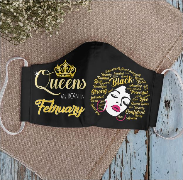 Queens are born in February face mask