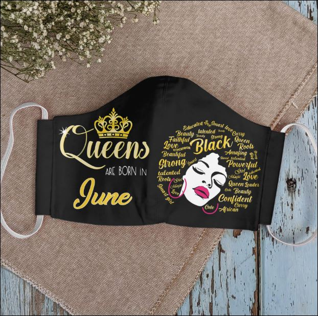 Queens are born in June face mask