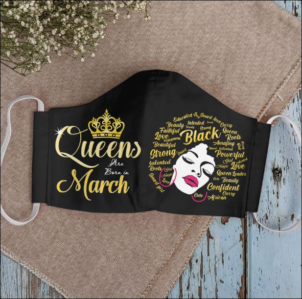 Queens are born in March face mask