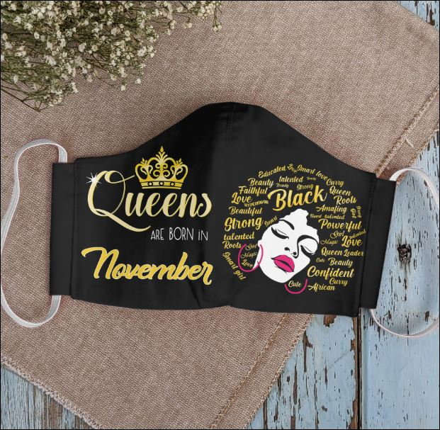 Queens are born in November face mask
