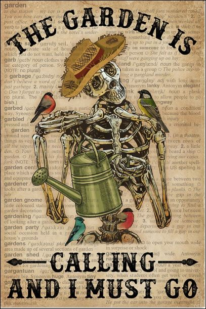 Skeleton the garden calling and i must go poster
