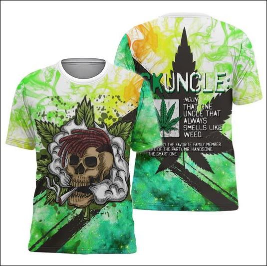 Skuncle the one uncle that always smells like weed 3D shirt