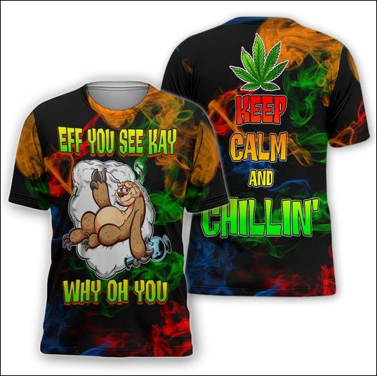 Sloth eff you see kay why oh you cannabis 3D shirt