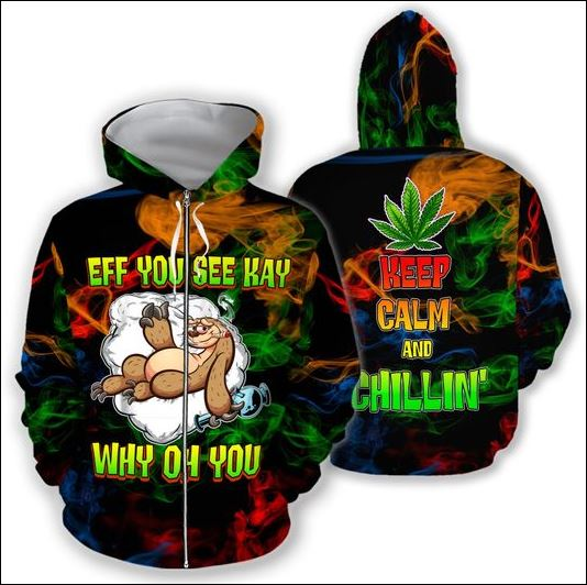 Sloth eff you see kay why oh you cannabis 3D zip hoodie
