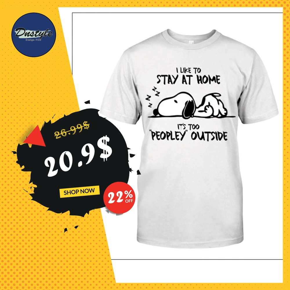 Snoopy i like to stay at home shirt