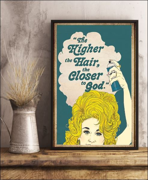 The higher the hair the closer to god poster 1
