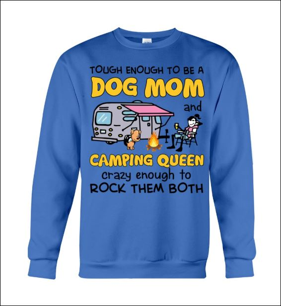 Tough enough to be a dog mom and camping queen sweater
