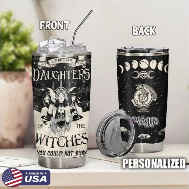 We are the daughter of the witches tumbler