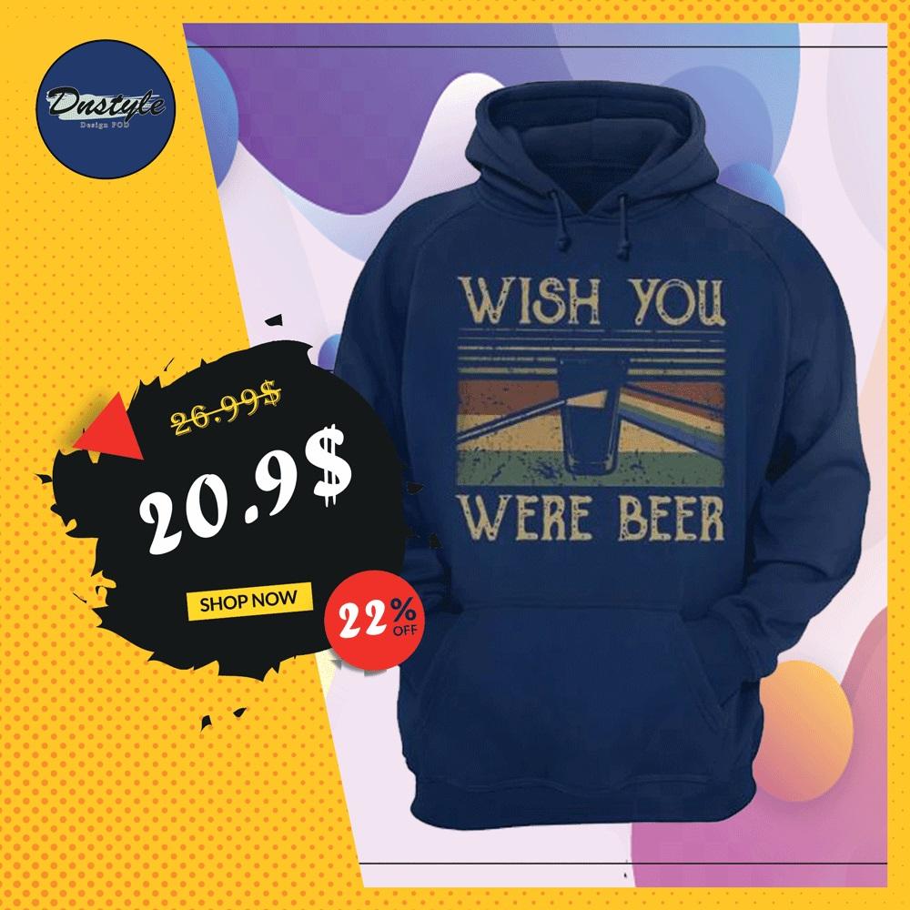 Wish you were beer vintage hoodie