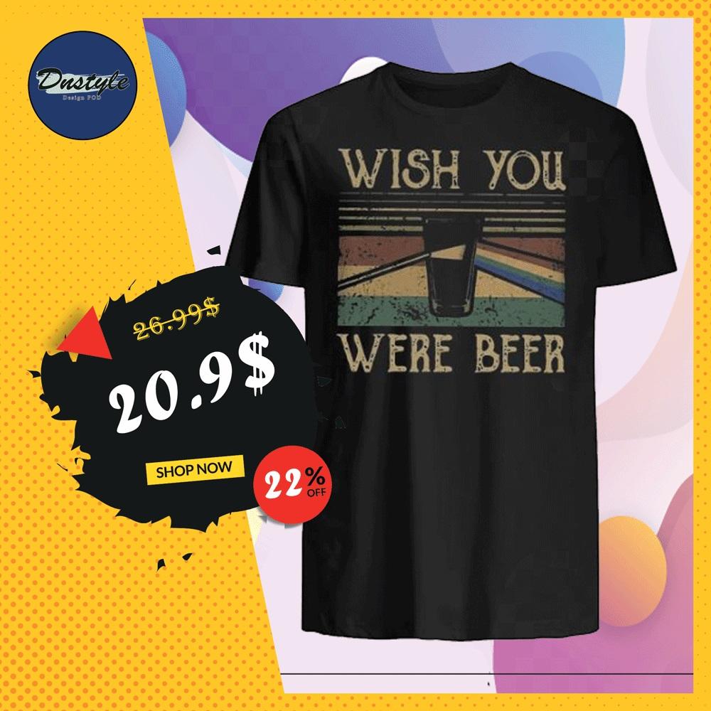 Wish you were beer vintage shirt