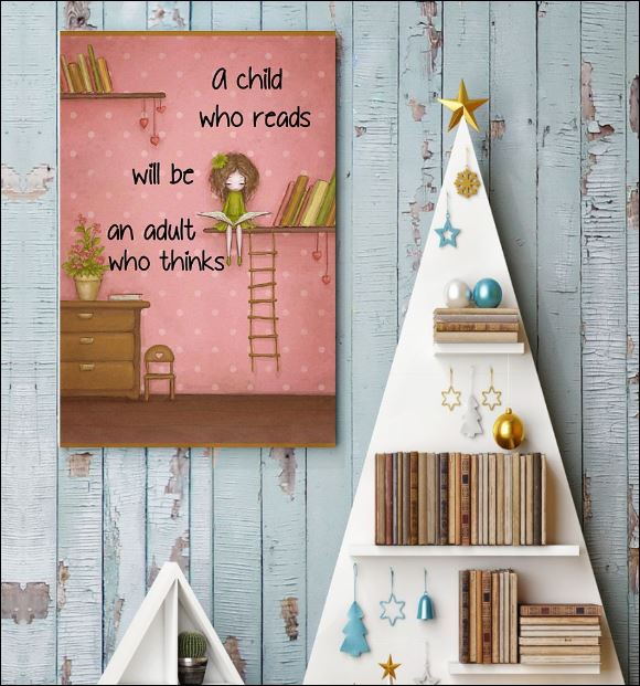 A child who reads will be an adult who thinks poster 3