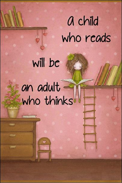 A child who reads will be an adult who thinks poster