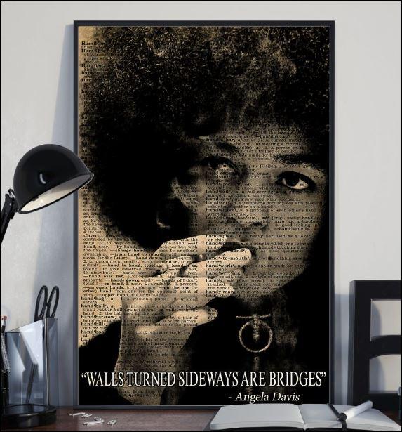 Angele Davis Walls turned sideways are bridges poster 1