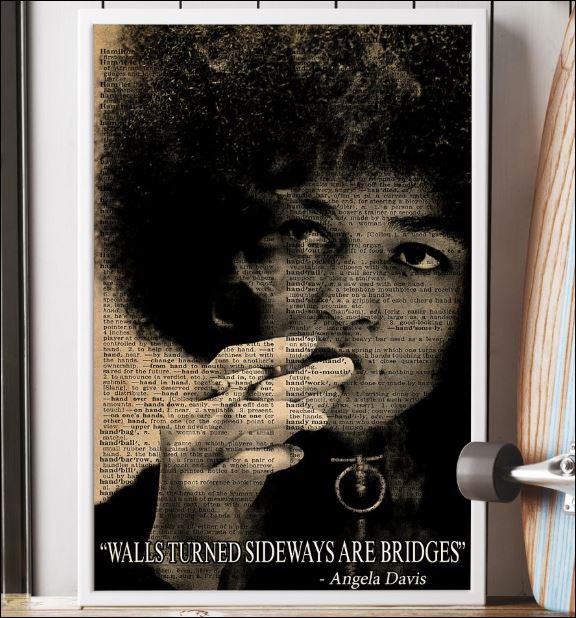 Angele Davis Walls turned sideways are bridges poster 2