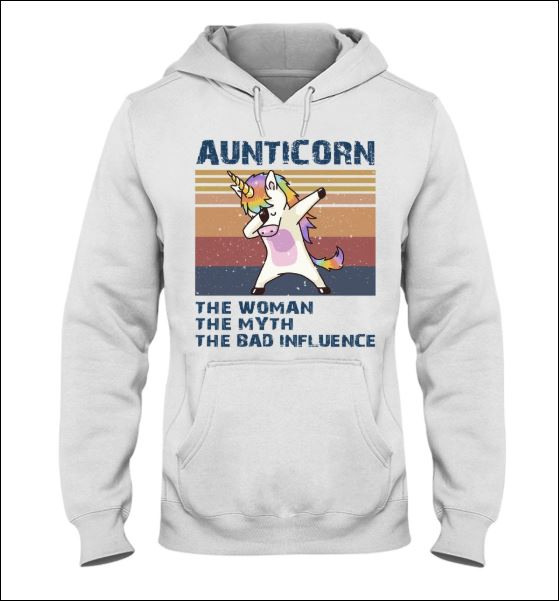 Aunticorn the woman the myth the bad influence vintage hoodie