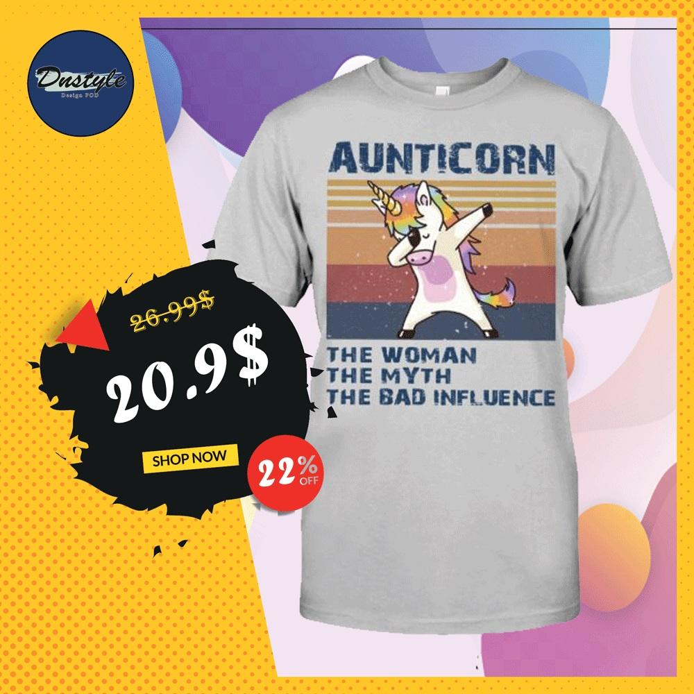 Aunticorn the woman the myth the bad influence vintage shirt