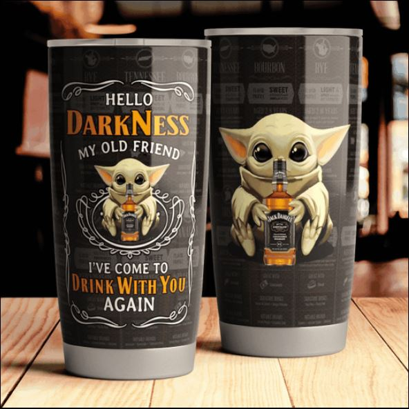 Baby Yoda Jack Daniels hello darkness my old friend i've come to drink with you again tumbler