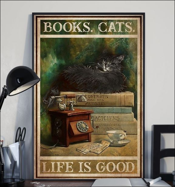 Books cats life is good poster 2