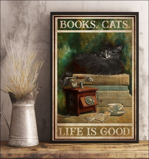 Books cats life is good poster 3