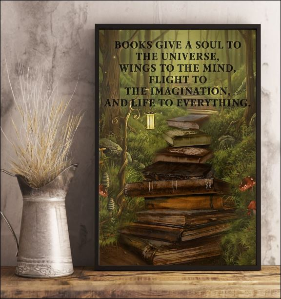 Books give a soul to the universe wings to the mind flight to the imagination poster 1