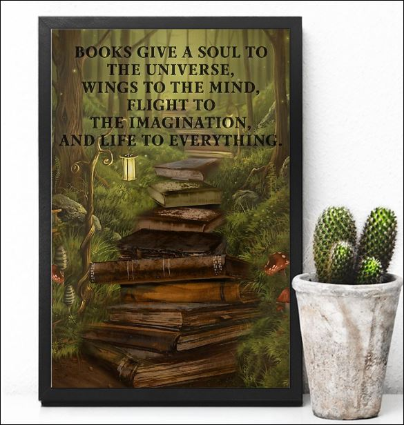 Books give a soul to the universe wings to the mind flight to the imagination poster 2