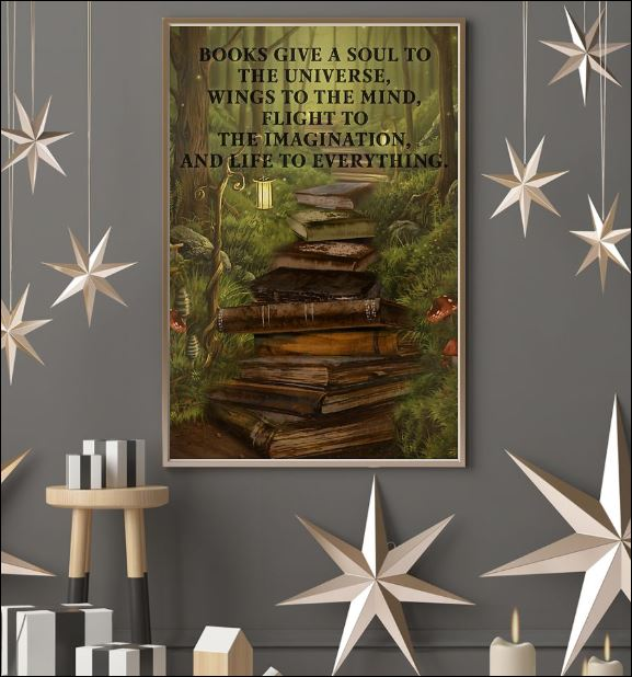 Books give a soul to the universe wings to the mind flight to the imagination poster 3