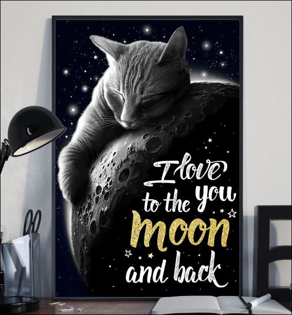 Cat I love you to the moon and back poster 1