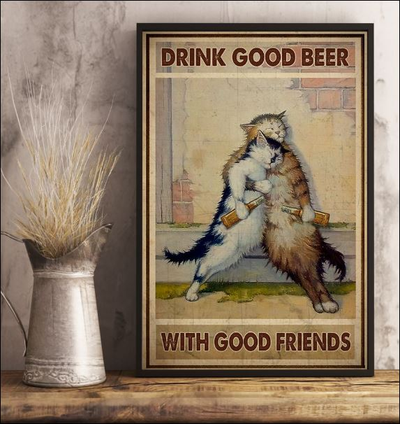 Cat drink good beer with good friends poster 3