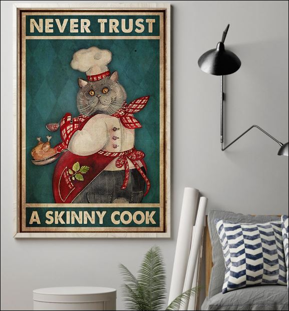 Cat never trust a skinny cook poster 1