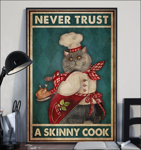 Cat never trust a skinny cook poster 2