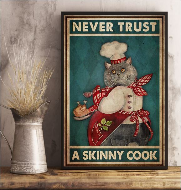 Cat never trust a skinny cook poster 3