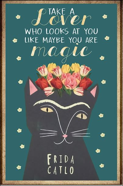 Cat take a lover who looks at you like maybe you are magic poster