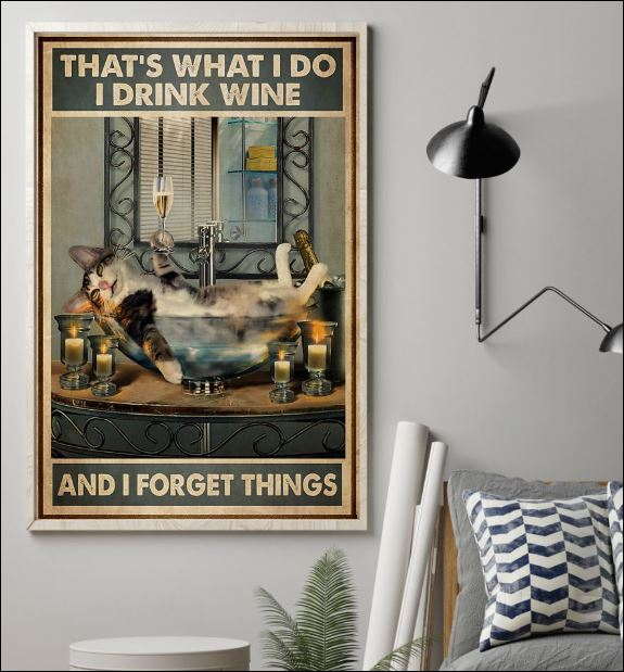 Cat that's what i do i drink wine and i fotget things poster 1
