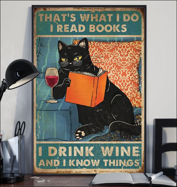 Cat that's what i do i read books i drink wine and i know things poster 2