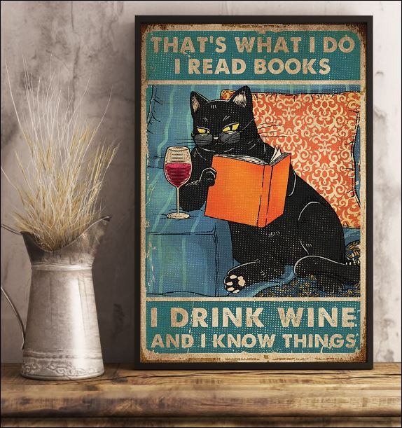 Cat that's what i do i read books i drink wine and i know things poster 3