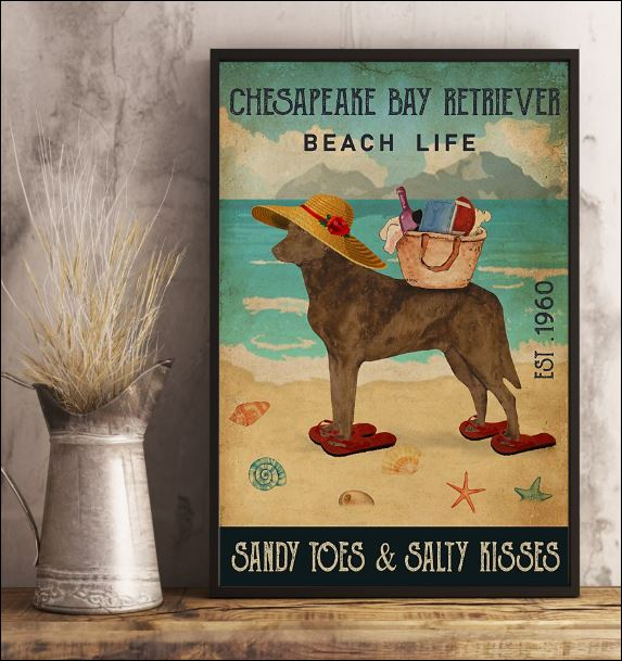 Chesapeake Bay Retriever beach life sandy toes and salty kisses poster 2