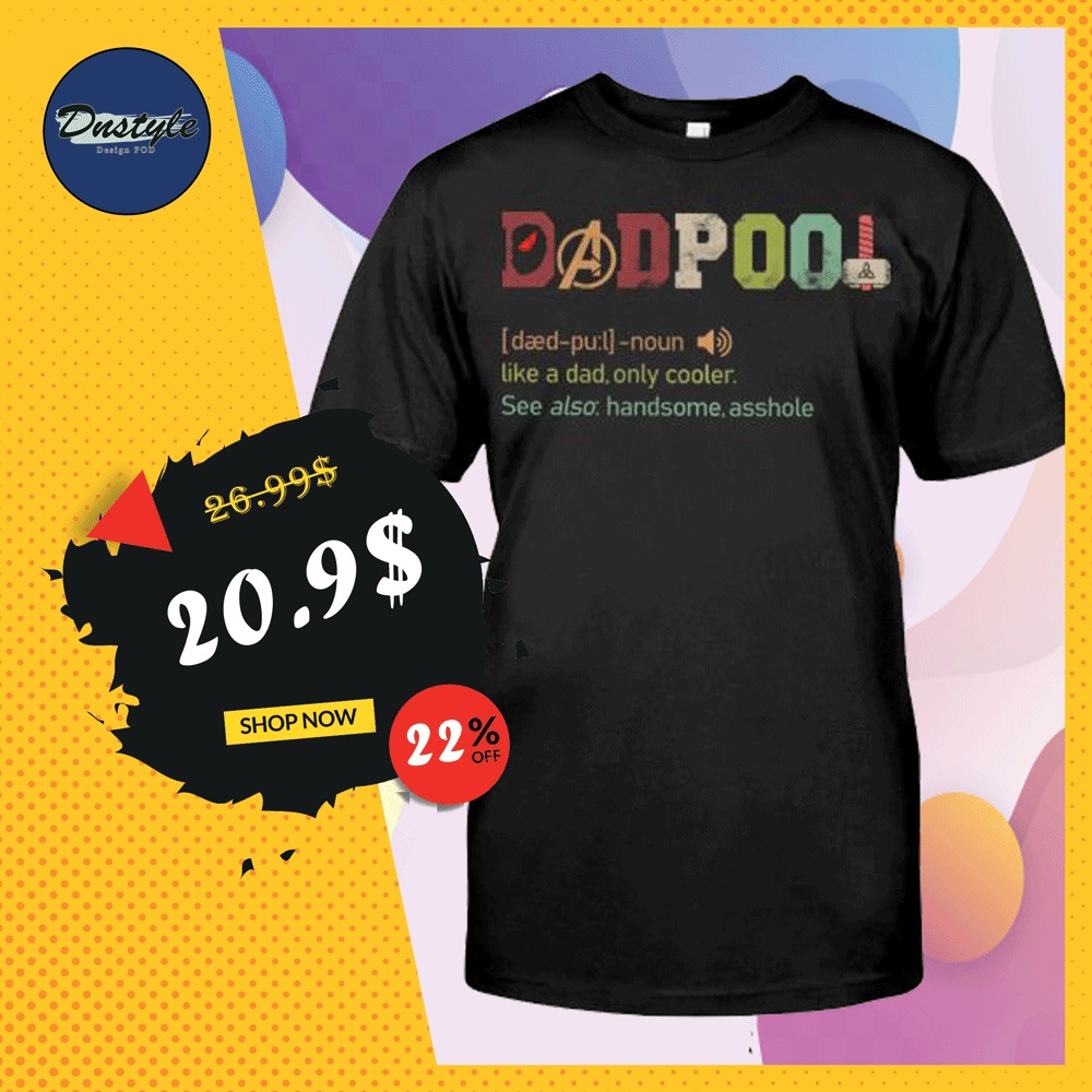 Dadpool definition shirt