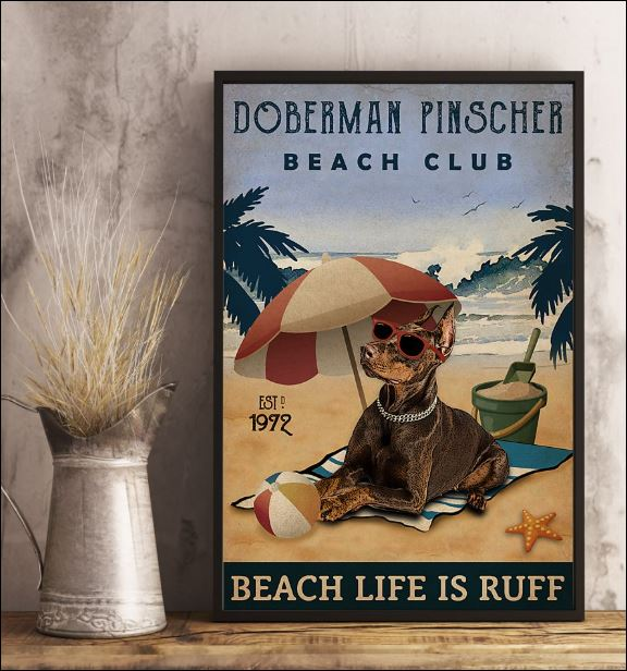 Doberman Pinscher beach club beach life is ruff poster 2