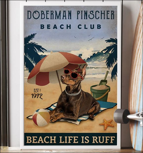 Doberman Pinscher beach club beach life is ruff poster 3