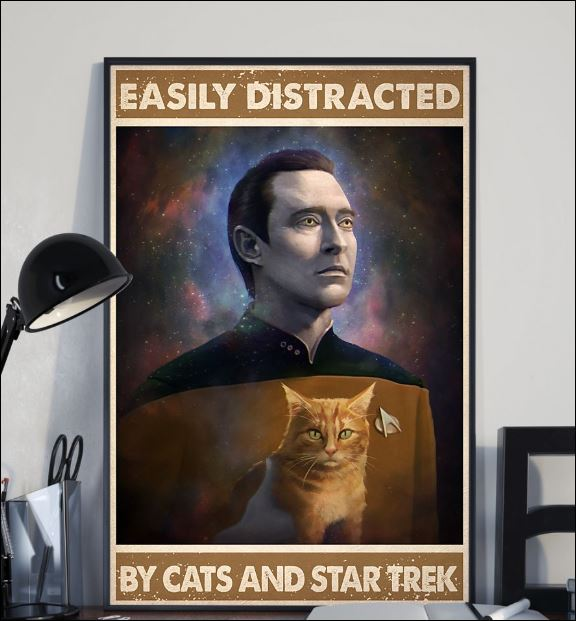 Easily distracted by cats and Star Trek poster 1