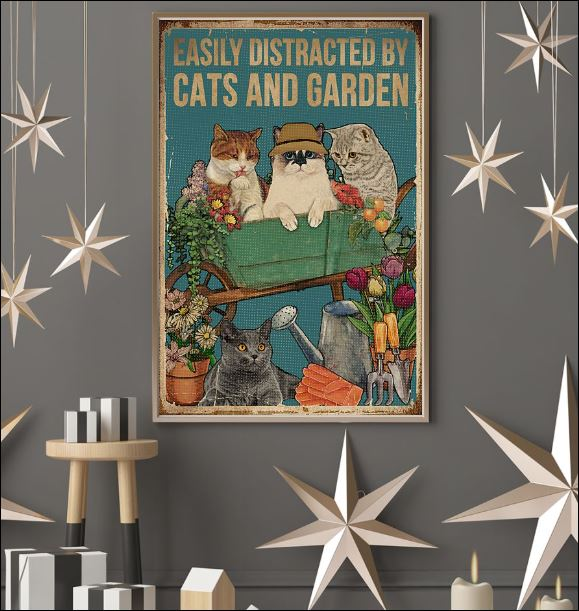 Easily distracted by cats and garden poster 2